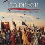 Puy du Fou : remontez le temps et vivez une expérience unique